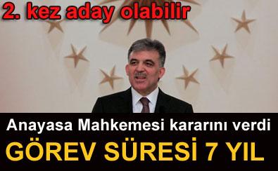 Cumhurbaşkanı Abdullah Gül görev süresi 7 yıl