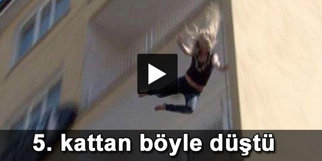 Göz göre göre 5. kattan böyle düştü ! (Video)
